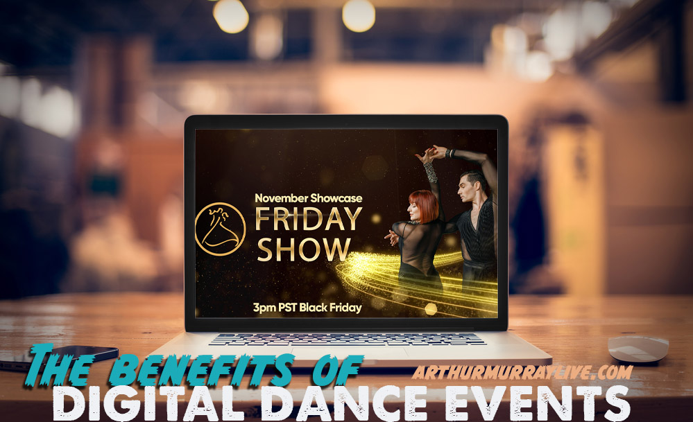 The Benefits of a Digital Dance Event