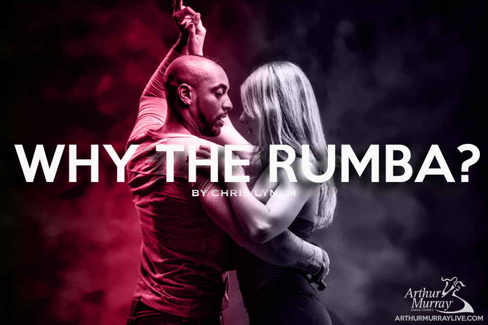 Why Your Arthur Murray Teacher Recommends the Rumba