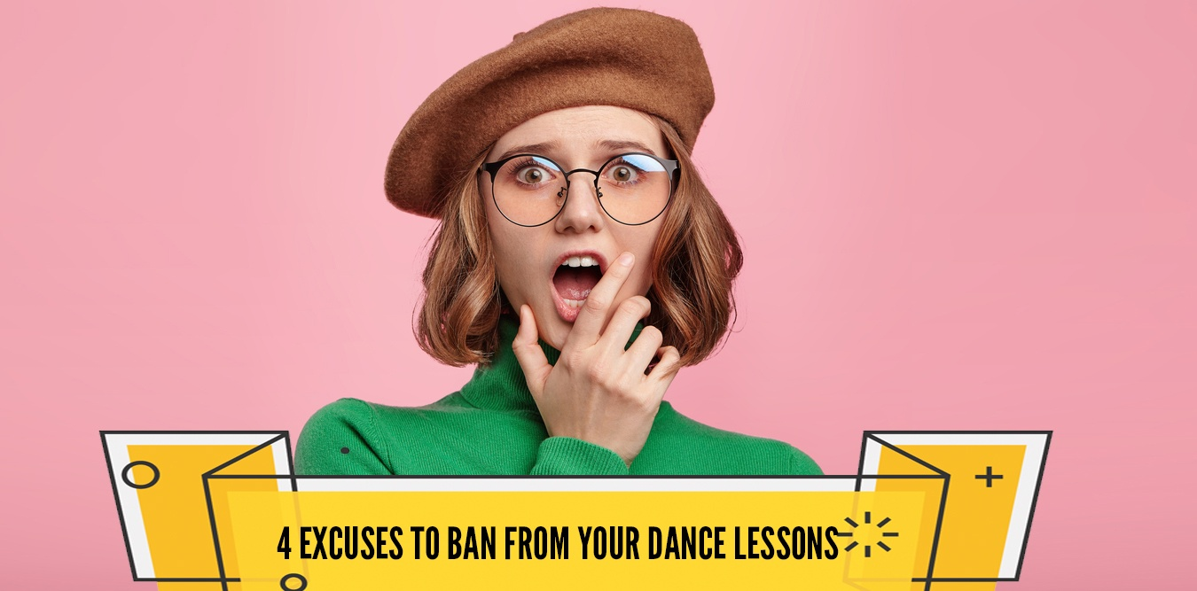 4 Excuses to Ban From Your Next Dance Lesson