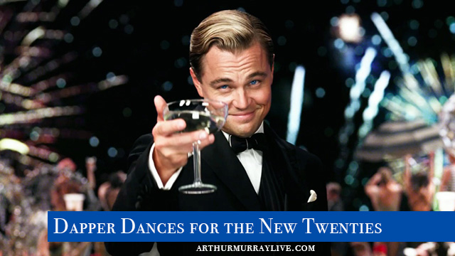 Look Dapper in the New 20's with These 5 Dances